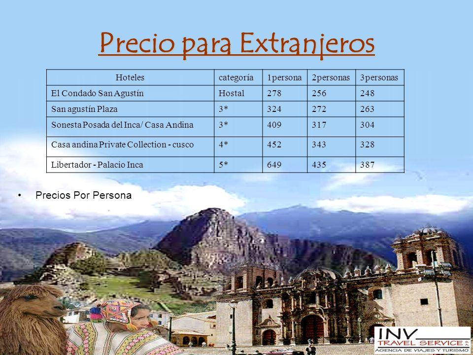 Precio para Extranjeros Precios Por Persona Hotelescategoría1persona2personas3personas El Condado San AgustínHostal278256248 San agustín Plaza3*324272