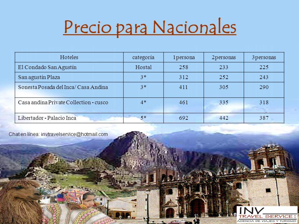Precio para Nacionales Hotelescategoría1persona2personas3personas El Condado San AgustínHostal258233225 San agustín Plaza3*312252243 Sonesta Posada de