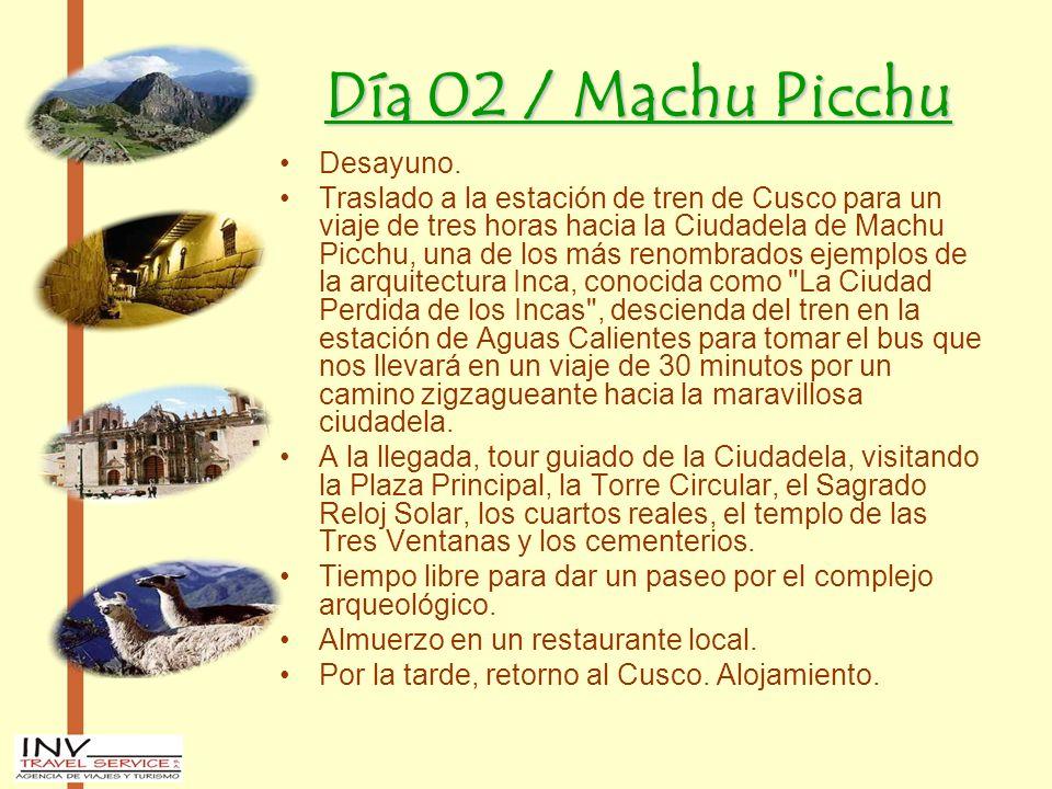 Día 02 / Machu Picchu Desayuno. Traslado a la estación de tren de Cusco para un viaje de tres horas hacia la Ciudadela de Machu Picchu, una de los más