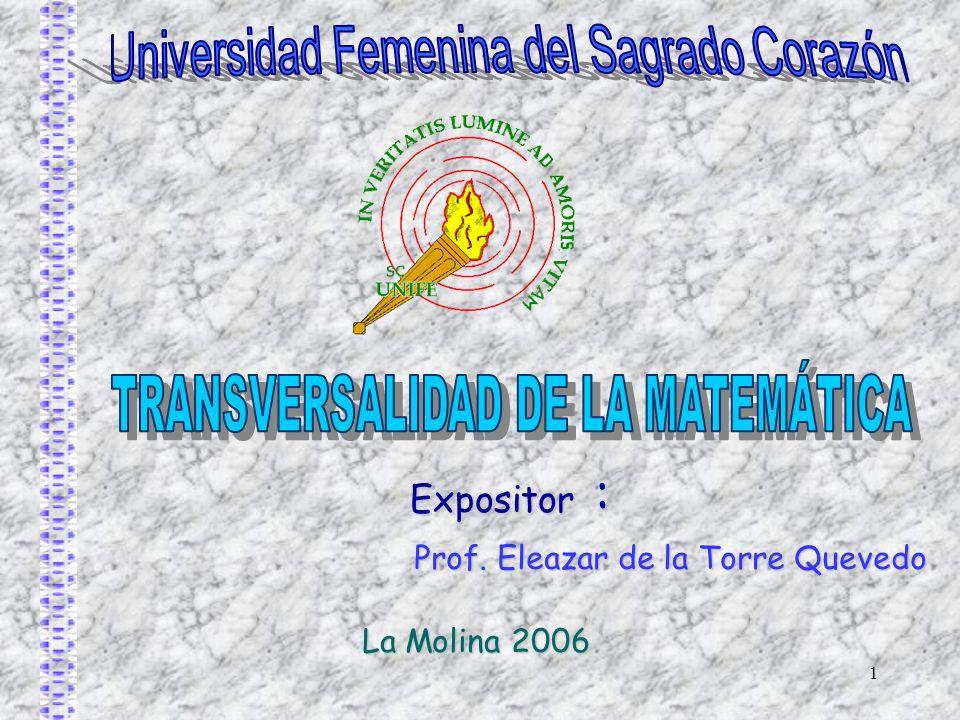 1 Expositor : Prof. Eleazar de la Torre Quevedo La Molina 2006