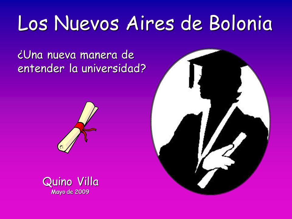 Quino Villa Mayo de 2009 Los Nuevos Aires de Bolonia ¿Una nueva manera de entender la universidad