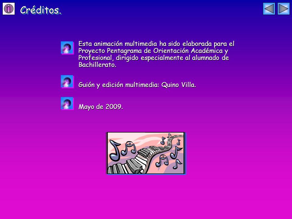 Esta animación multimedia ha sido elaborada para el Proyecto Pentagrama de Orientación Académica y Profesional, dirigido especialmente al alumnado de Bachillerato.
