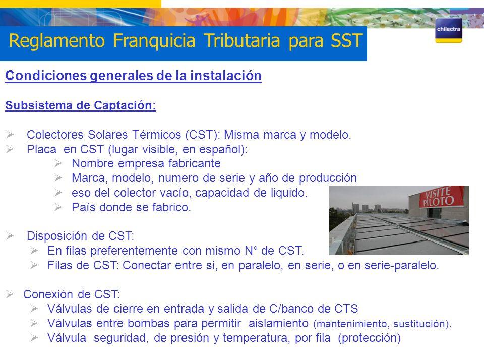 Condiciones generales de la instalación Subsistema de Captación: Colectores Solares Térmicos (CST): Misma marca y modelo. Placa en CST (lugar visible,