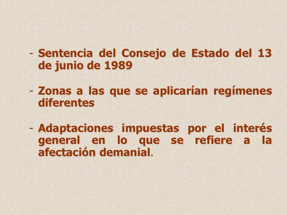 -Sentencia del Consejo de Estado del 13 de junio de 1989 -Zonas a las que se aplicarían regímenes diferentes -Adaptaciones impuestas por el interés general en lo que se refiere a la afectación demanial.