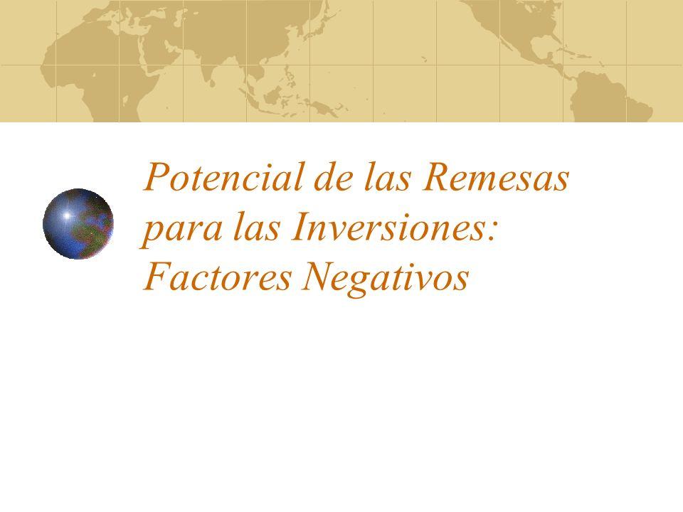 18 Potencial de Remesas Como Inversiones: Factores Negativos Conocimiento Una posible barrera para el apalancamiento de las remesas son los niveles variados de conocimiento de los productos y servicios financieros disponibles.