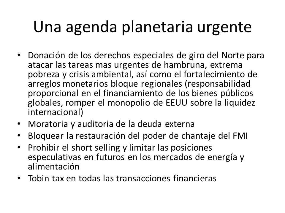 Una agenda planetaria urgente Donación de los derechos especiales de giro del Norte para atacar las tareas mas urgentes de hambruna, extrema pobreza y