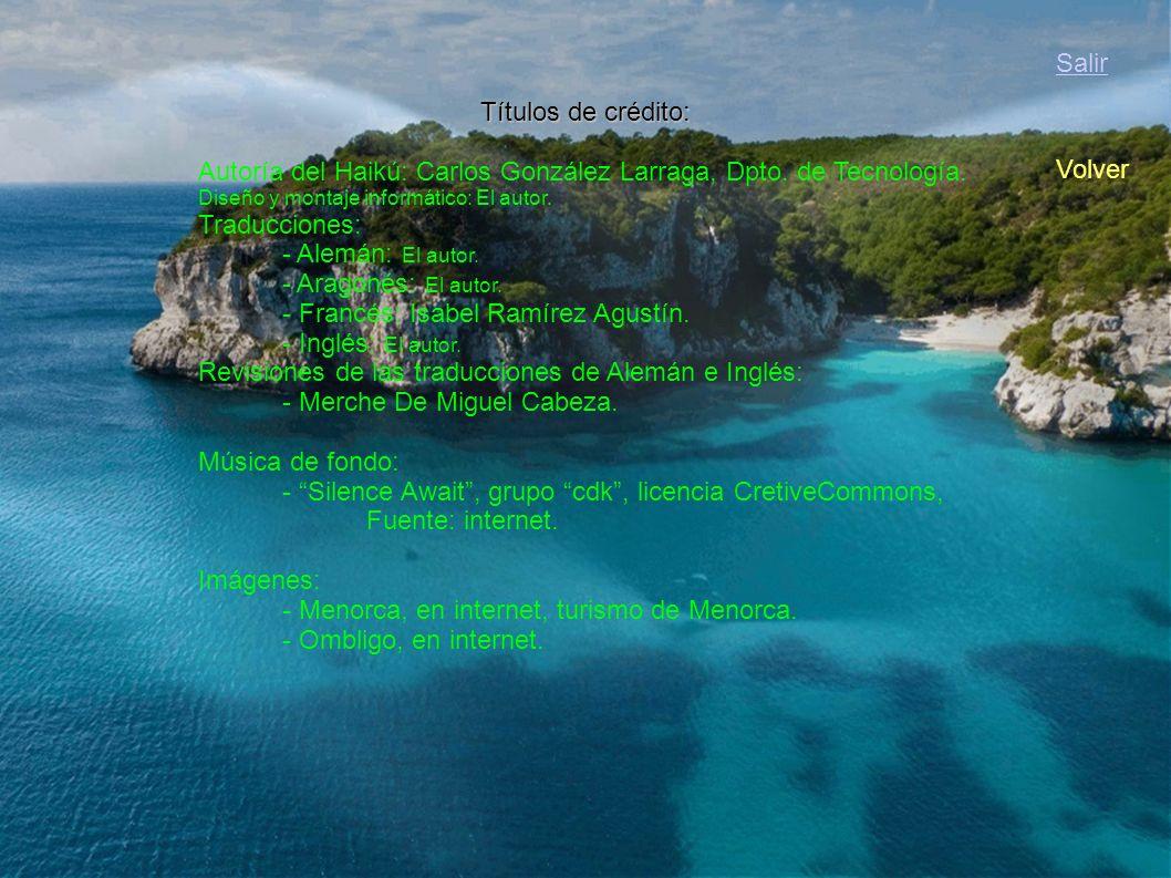 Menorca. Quiet turquoise drop on the navel, Salir Volver Títulos de crédito