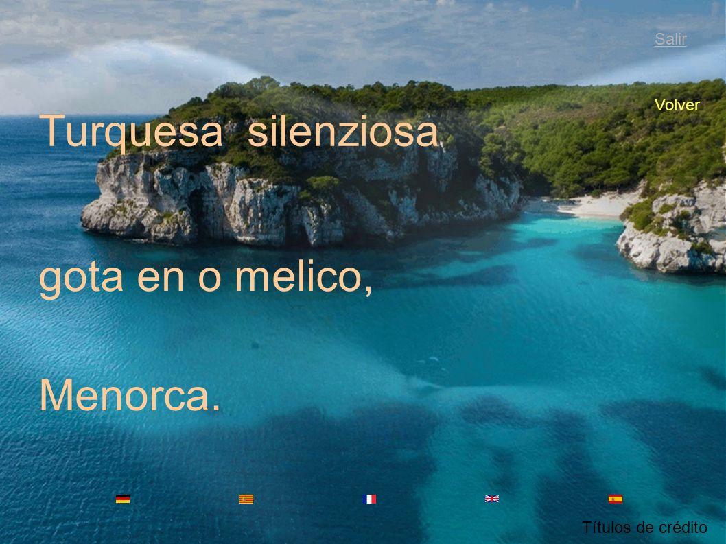 Menorca. Stiller Türkis Tropfen auf dem Nabel, Salir Títulos de crédito Volver