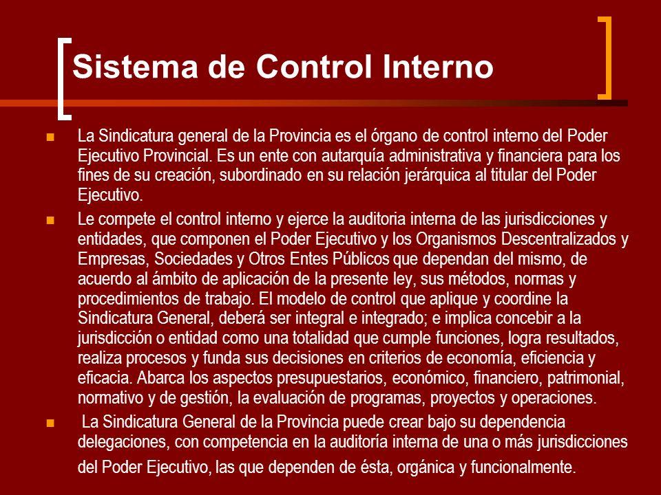 Sistema de Control Interno La Sindicatura general de la Provincia es el órgano de control interno del Poder Ejecutivo Provincial. Es un ente con autar