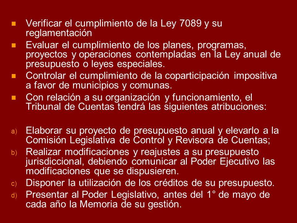 Verificar el cumplimiento de la Ley 7089 y su reglamentación Evaluar el cumplimiento de los planes, programas, proyectos y operaciones contempladas en