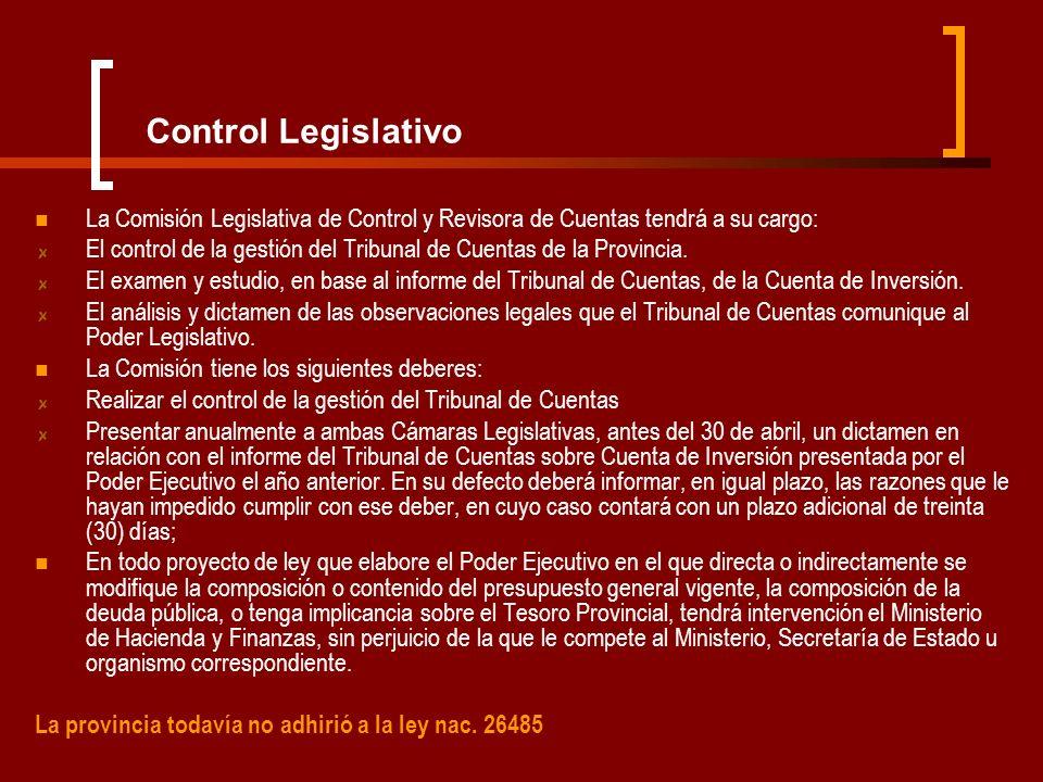 Control Legislativo La Comisión Legislativa de Control y Revisora de Cuentas tendrá a su cargo: El control de la gestión del Tribunal de Cuentas de la