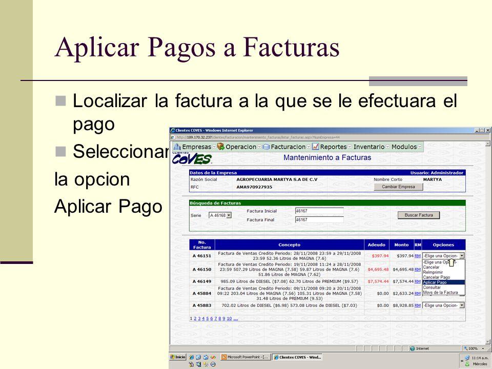 Aplicar Pagos a Facturas Localizar la factura a la que se le efectuara el pago Seleccionar la opcion Aplicar Pago