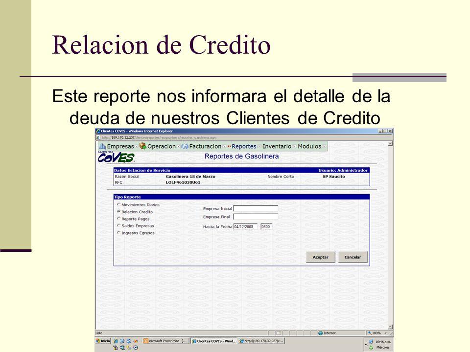 Relacion de Credito Este reporte nos informara el detalle de la deuda de nuestros Clientes de Credito