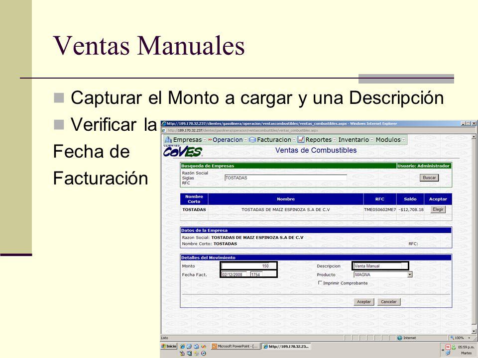 Ventas Manuales Capturar el Monto a cargar y una Descripción Verificar la Fecha de Facturación