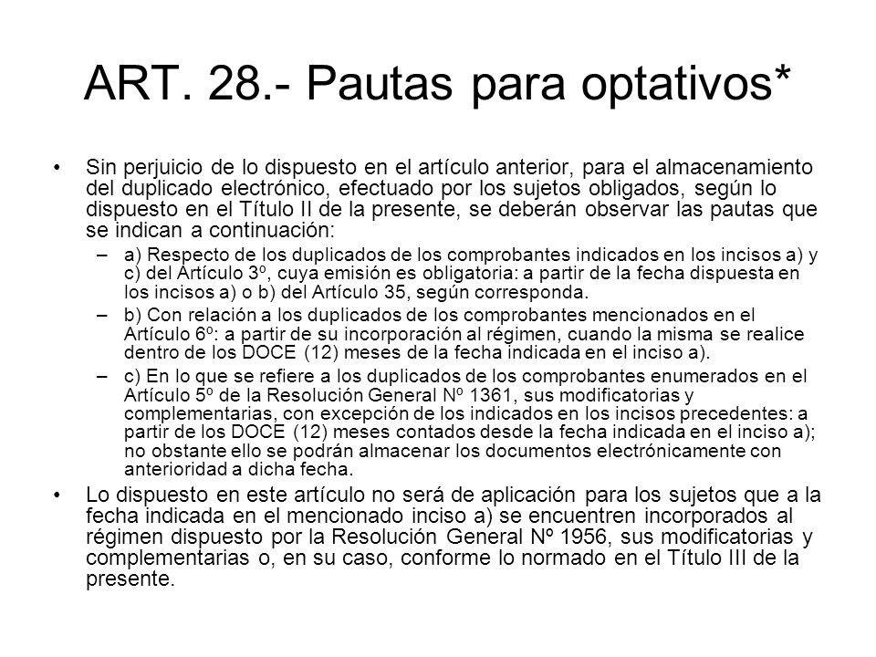 ART. 28.- Pautas para optativos* Sin perjuicio de lo dispuesto en el artículo anterior, para el almacenamiento del duplicado electrónico, efectuado po