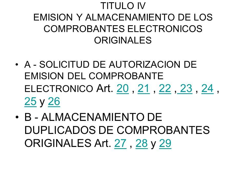 TITULO IV EMISION Y ALMACENAMIENTO DE LOS COMPROBANTES ELECTRONICOS ORIGINALES A - SOLICITUD DE AUTORIZACION DE EMISION DEL COMPROBANTE ELECTRONICO Ar