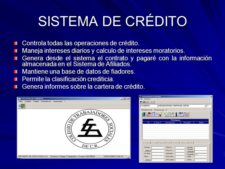 SISTEMA DE CRÉDITO Controla todas las operaciones de crédito.