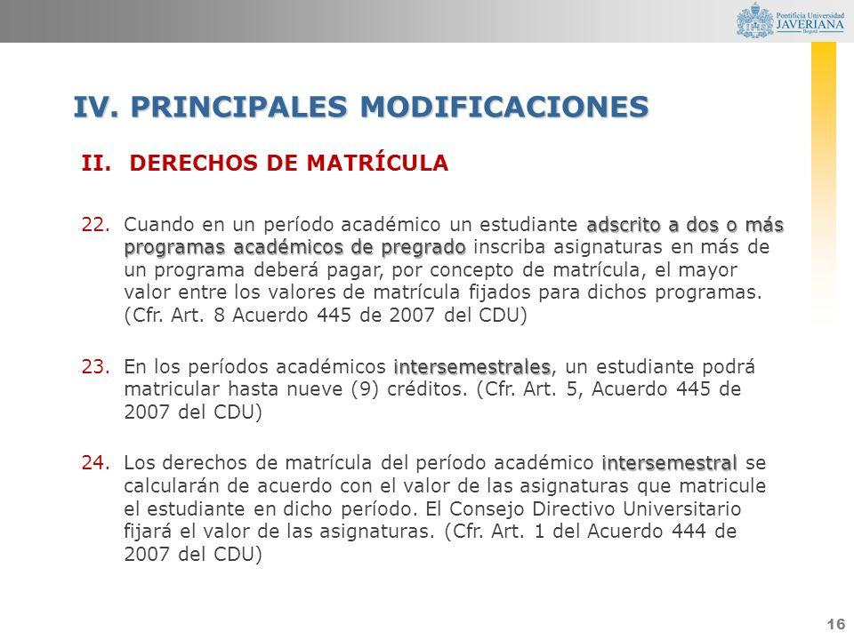 16 II.DERECHOS DE MATRÍCULA adscrito a dos o más programas académicos de pregrado 22.Cuando en un período académico un estudiante adscrito a dos o más