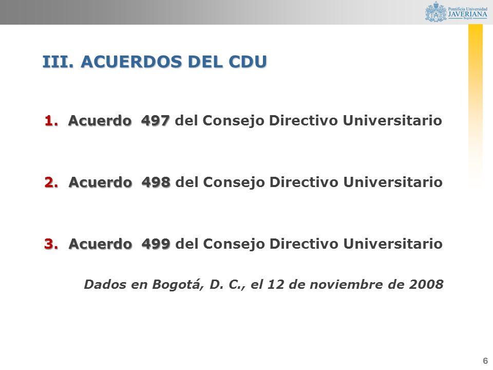 6 1.Acuerdo 497 1.Acuerdo 497 del Consejo Directivo Universitario 2.Acuerdo 498 2.Acuerdo 498 del Consejo Directivo Universitario 3.Acuerdo 499 3.Acue