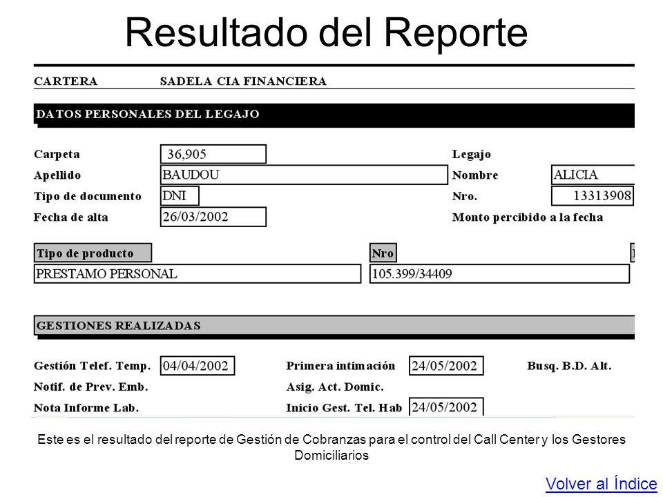 Resultado del Reporte Este es el resultado del reporte de Gestión de Cobranzas para el control del Call Center y los Gestores Domiciliarios Volver al
