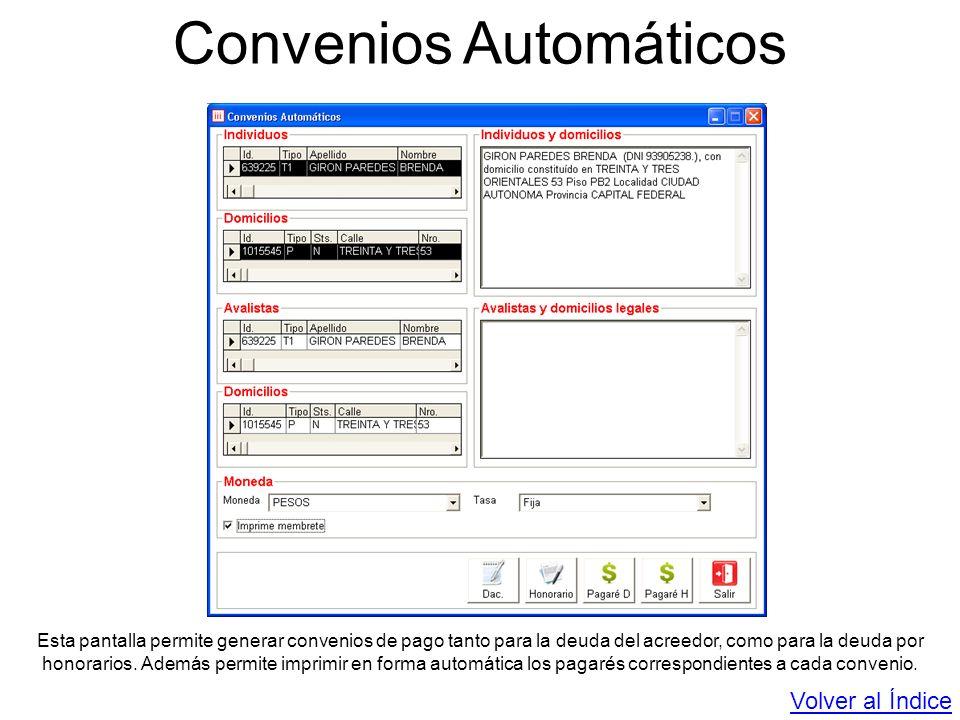 Convenios Automáticos Esta pantalla permite generar convenios de pago tanto para la deuda del acreedor, como para la deuda por honorarios. Además perm