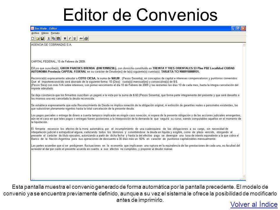 Editor de Convenios Esta pantalla muestra el convenio generado de forma automática por la pantalla precedente. El modelo de convenio ya se encuentra p