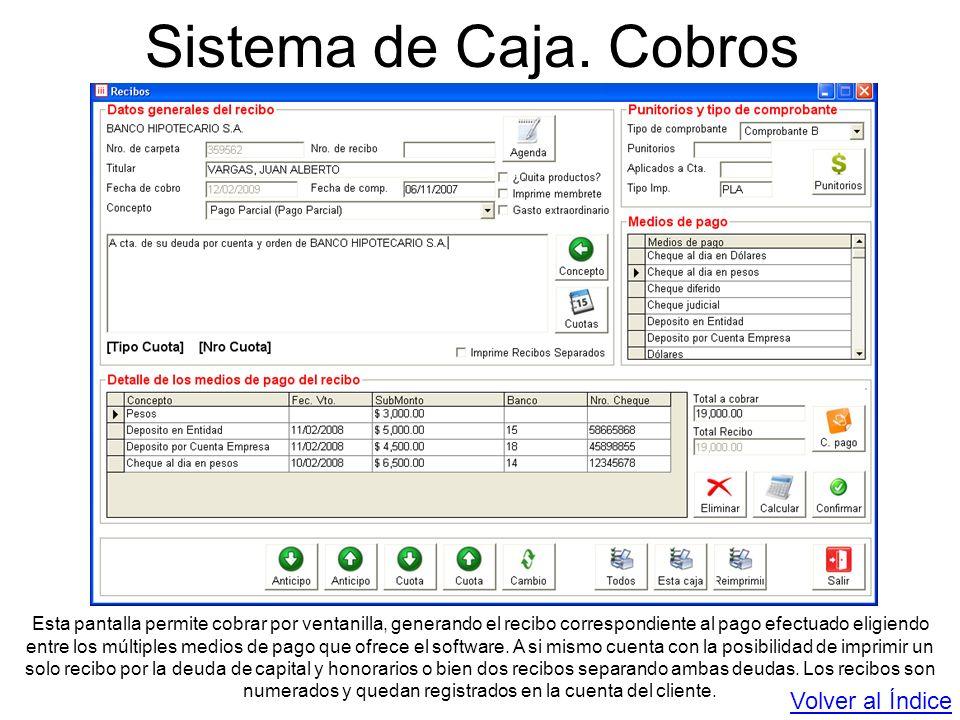 Sistema de Caja. Cobros Esta pantalla permite cobrar por ventanilla, generando el recibo correspondiente al pago efectuado eligiendo entre los múltipl