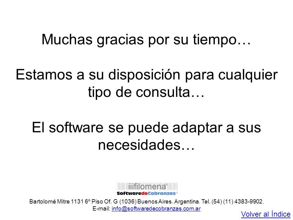 Bartolomé Mitre 1131 6º Piso Of. G (1036) Buenos Aires. Argentina. Tel. (54) (11) 4383-9902. E-mail: info@softwaredecobranzas.com.arinfo@softwaredecob
