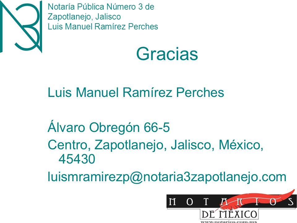 Notaría Pública Número 3 de Zapotlanejo, Jalisco Luis Manuel Ramírez Perches 13 10.