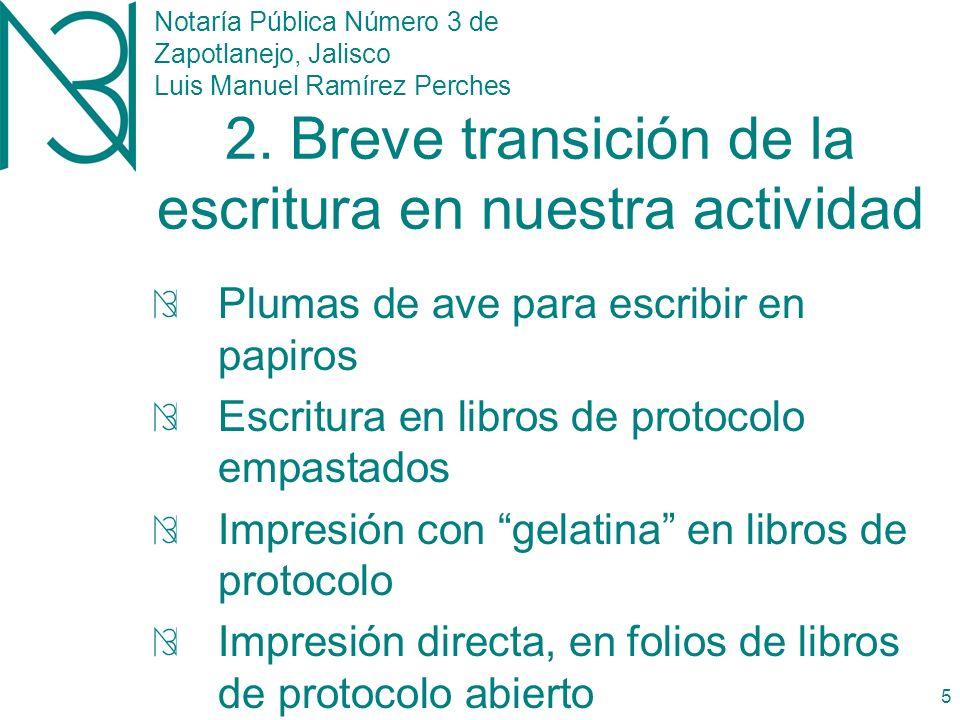 Notaría Pública Número 3 de Zapotlanejo, Jalisco Luis Manuel Ramírez Perches 4 1.