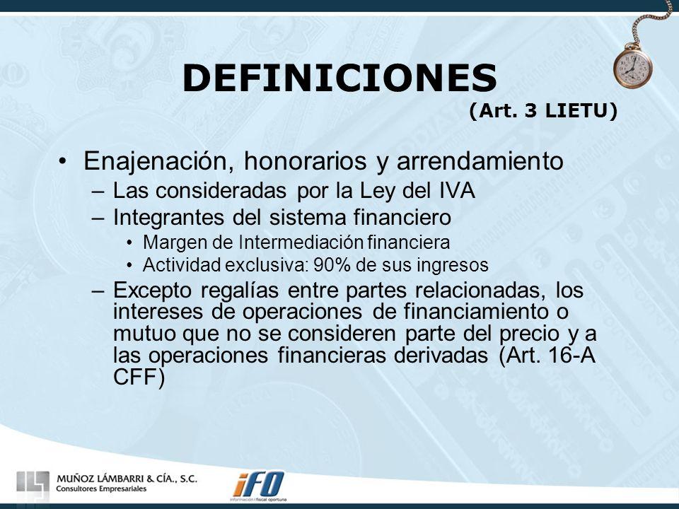 DEFINICIONES (Art. 3 LIETU) Enajenación, honorarios y arrendamiento –Las consideradas por la Ley del IVA –Integrantes del sistema financiero Margen de