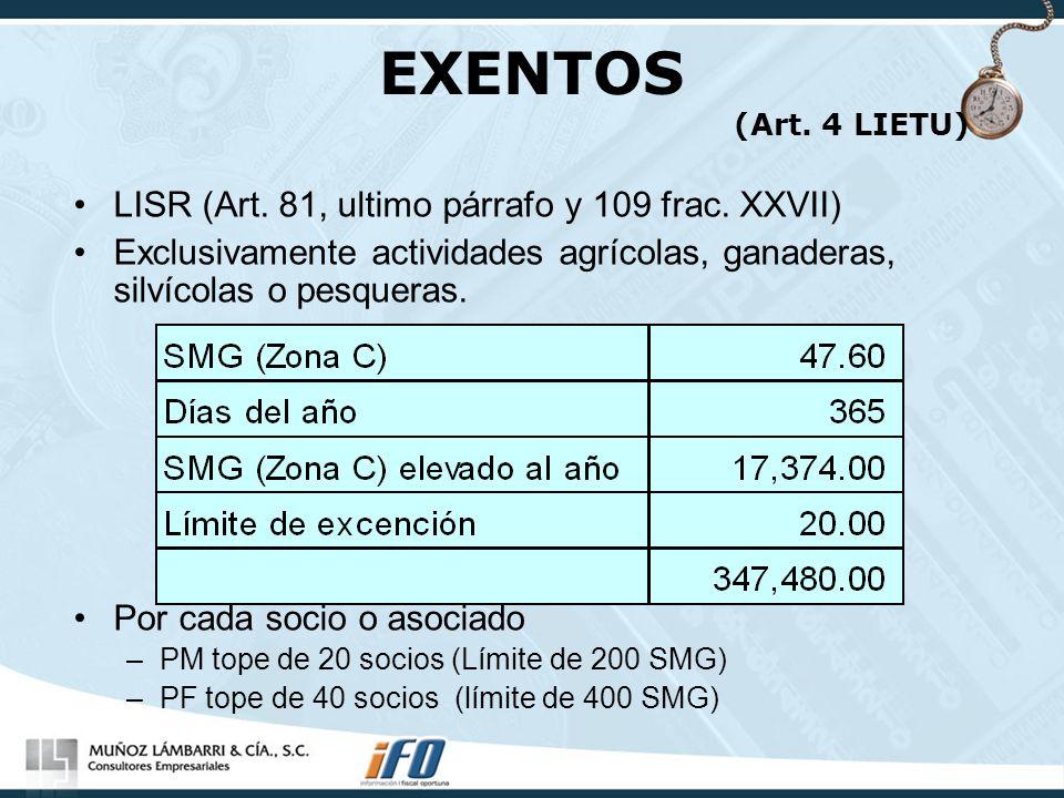 EXENTOS (Art. 4 LIETU) LISR (Art. 81, ultimo párrafo y 109 frac. XXVII) Exclusivamente actividades agrícolas, ganaderas, silvícolas o pesqueras. Por c