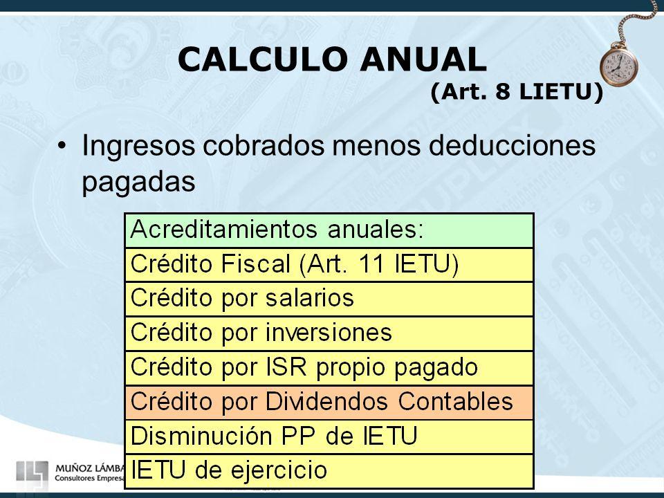 CALCULO ANUAL (Art. 8 LIETU) Ingresos cobrados menos deducciones pagadas