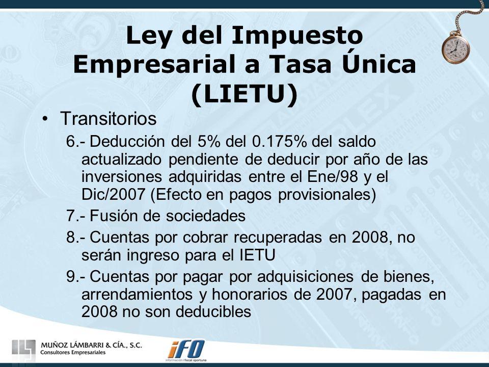 Ley del Impuesto Empresarial a Tasa Única (LIETU) Transitorios 6.- Deducción del 5% del 0.175% del saldo actualizado pendiente de deducir por año de l