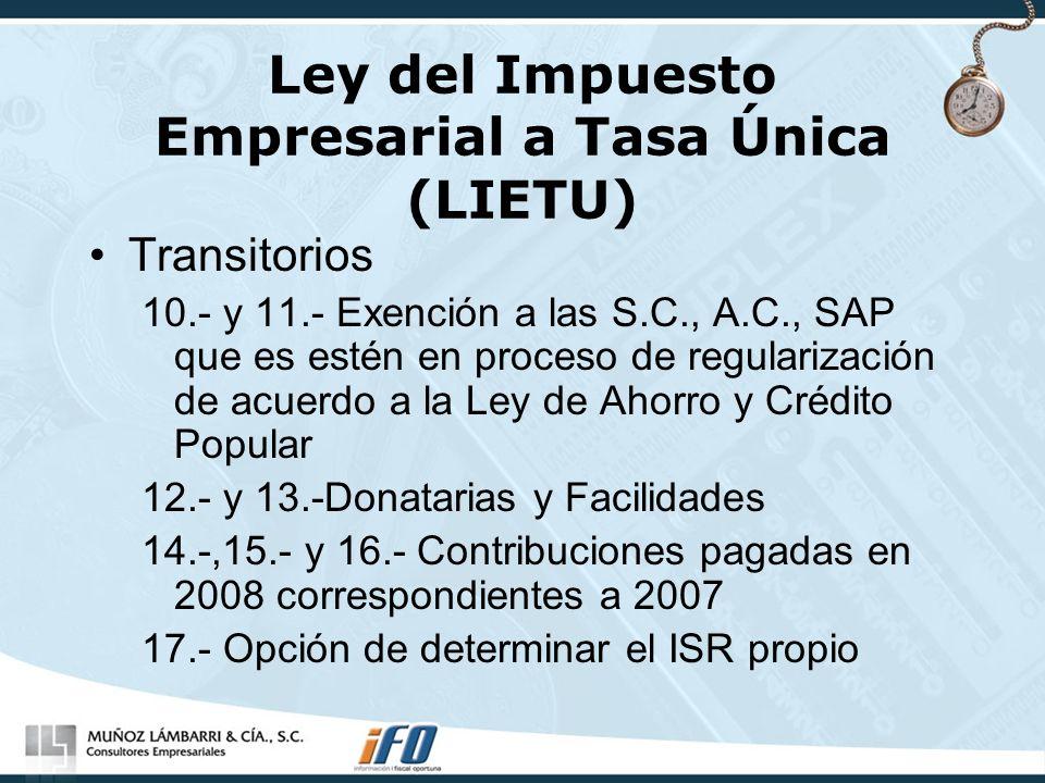 Ley del Impuesto Empresarial a Tasa Única (LIETU) Transitorios 10.- y 11.- Exención a las S.C., A.C., SAP que es estén en proceso de regularización de