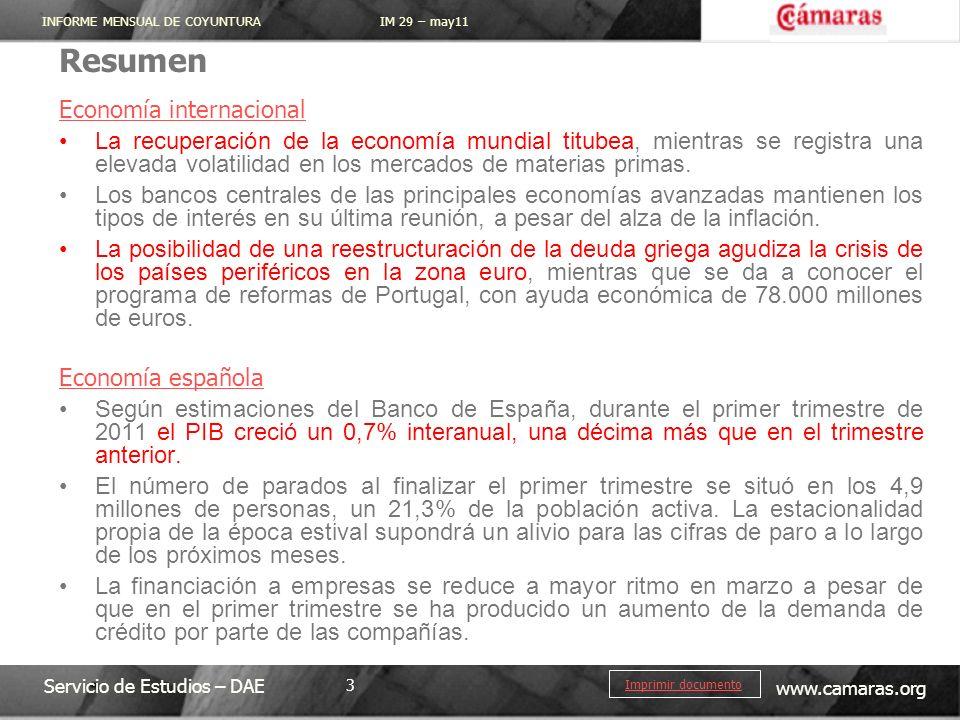 INFORME MENSUAL DE COYUNTURA IM 29 – may11 Servicio de Estudios – DAE www.camaras.org 3 Imprimir documento Resumen Economía internacional La recuperac