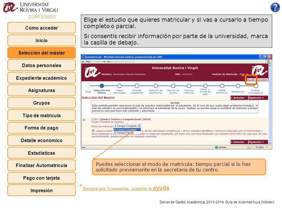 Comprueba que todos los datos sean correctos antes de seguir Servei de Gestió Acadèmica, 2013-2014.