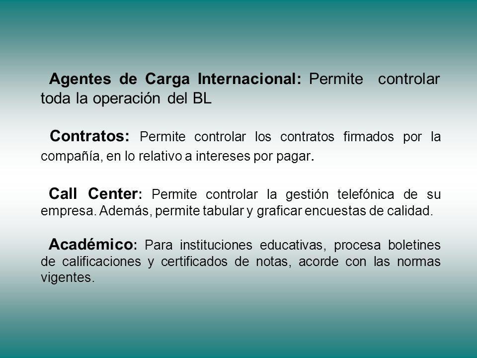 Agentes de Carga Internacional: Permite controlar toda la operación del BL Contratos: Permite controlar los contratos firmados por la compañía, en lo relativo a intereses por pagar.