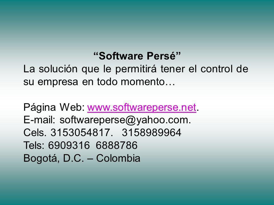 Software Persé La solución que le permitirá tener el control de su empresa en todo momento… Página Web: www.softwareperse.net.www.softwareperse.net E-mail: softwareperse@yahoo.com.