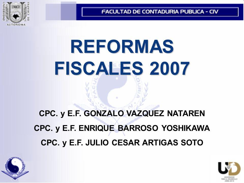 REFORMAS FISCALES 2007 CPC.y E.F. GONZALO VAZQUEZ NATAREN CPC.