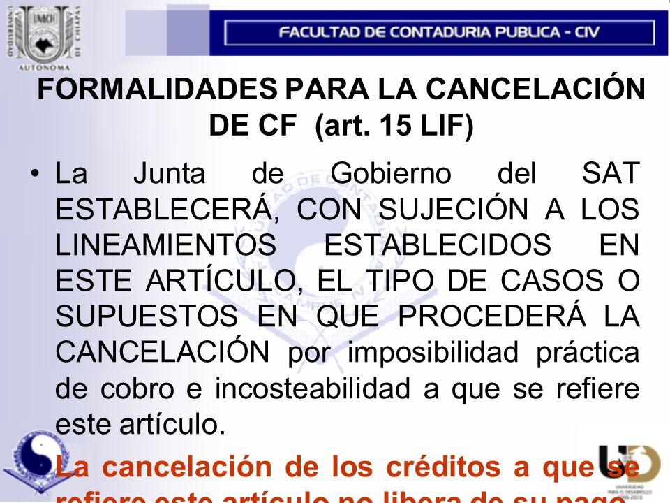 FORMALIDADES PARA LA CANCELACIÓN DE CF (art.
