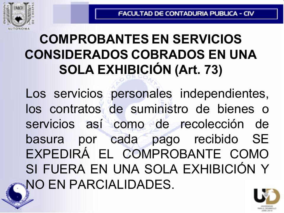 COMPROBANTES EN SERVICIOS CONSIDERADOS COBRADOS EN UNA SOLA EXHIBICIÓN (Art.