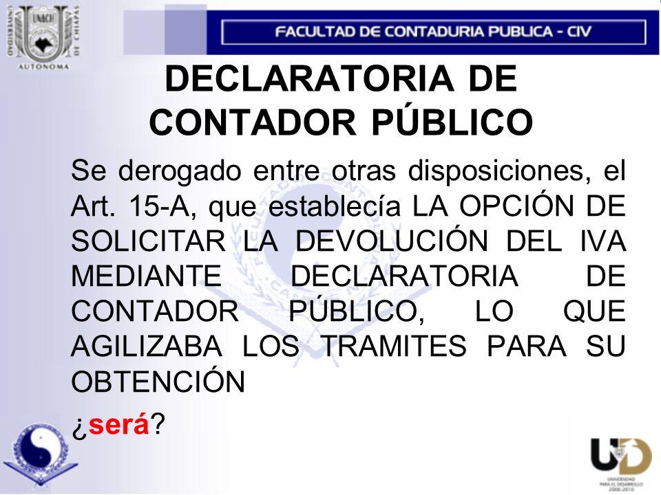 DECLARATORIA DE CONTADOR PÚBLICO Se derogado entre otras disposiciones, el Art.