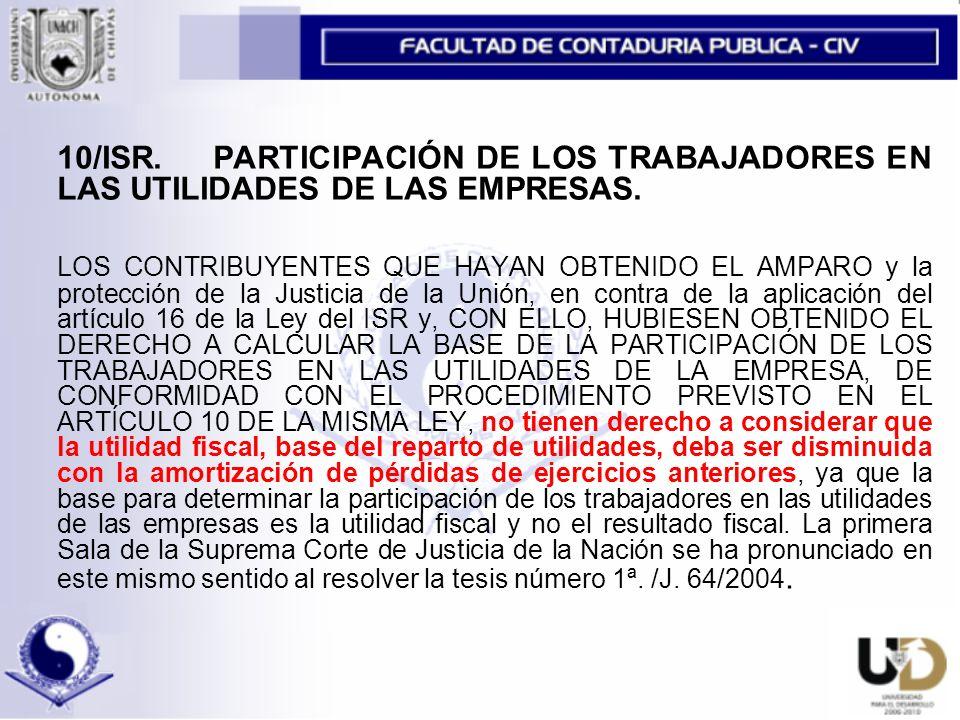10/ISR.PARTICIPACIÓN DE LOS TRABAJADORES EN LAS UTILIDADES DE LAS EMPRESAS.