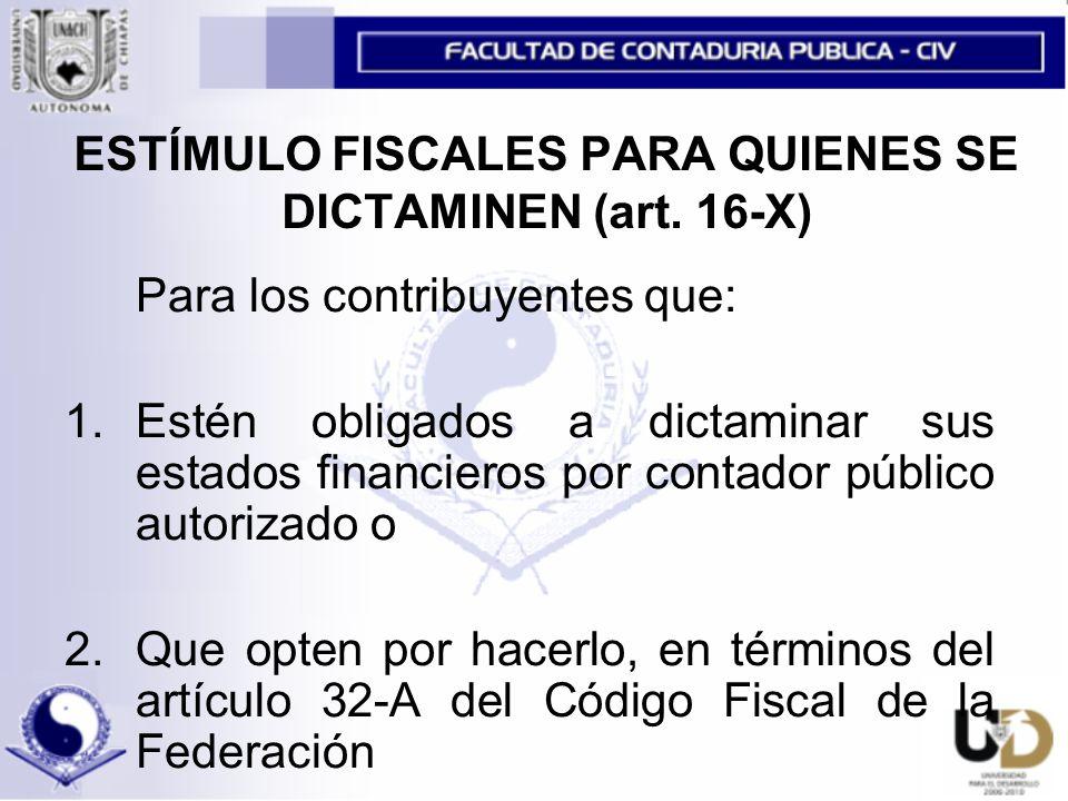ESTÍMULO FISCALES PARA QUIENES SE DICTAMINEN (art.