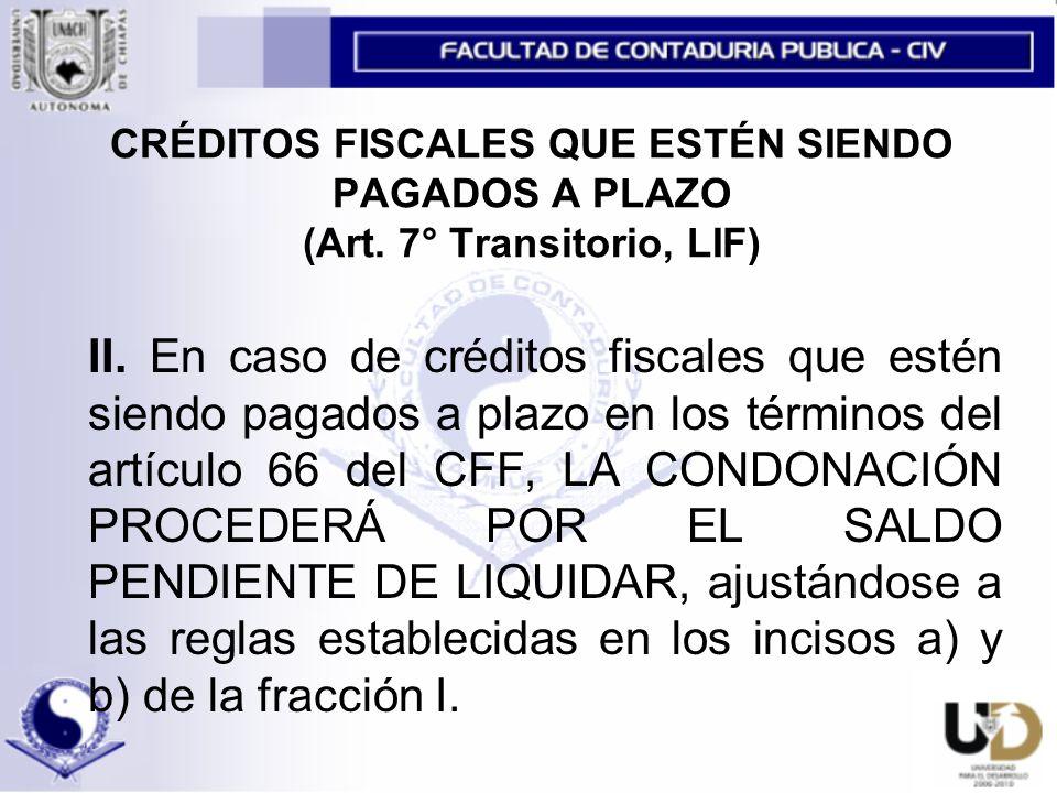 CRÉDITOS FISCALES QUE ESTÉN SIENDO PAGADOS A PLAZO (Art.