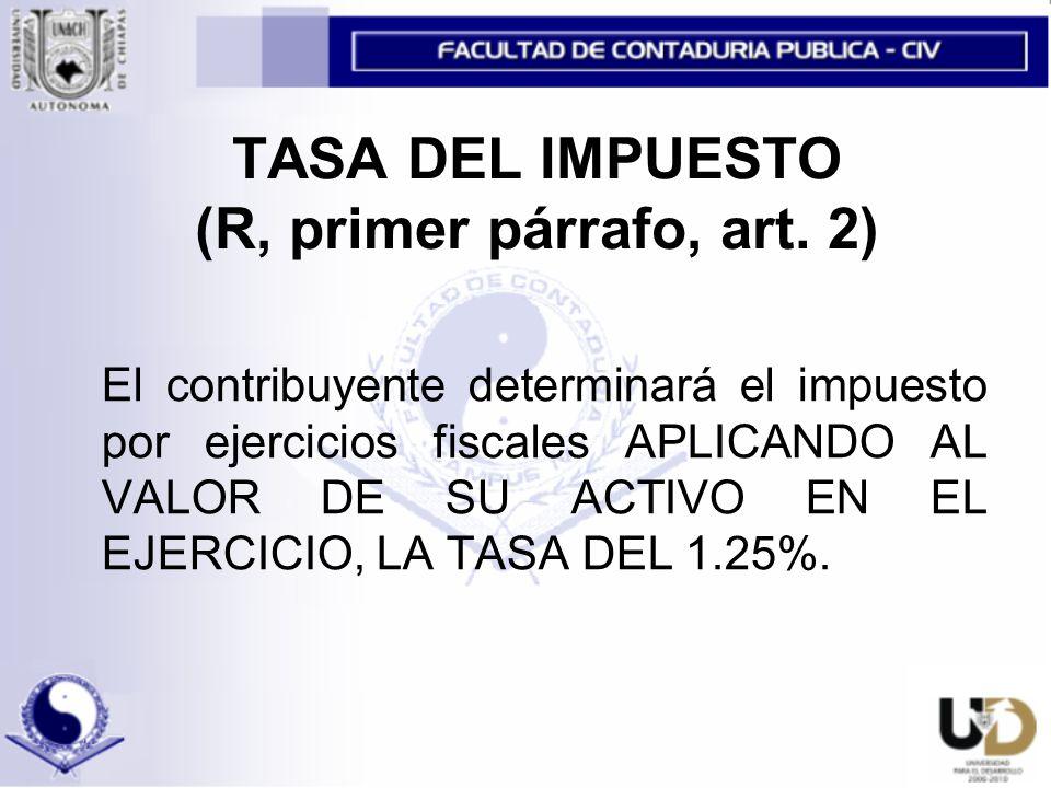 TASA DEL IMPUESTO (R, primer párrafo, art.