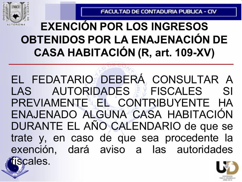 EXENCIÓN POR LOS INGRESOS OBTENIDOS POR LA ENAJENACIÓN DE CASA HABITACIÓN (R, art.