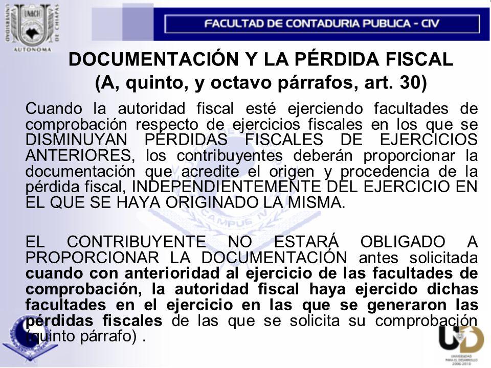 DOCUMENTACIÓN Y LA PÉRDIDA FISCAL (A, quinto, y octavo párrafos, art.