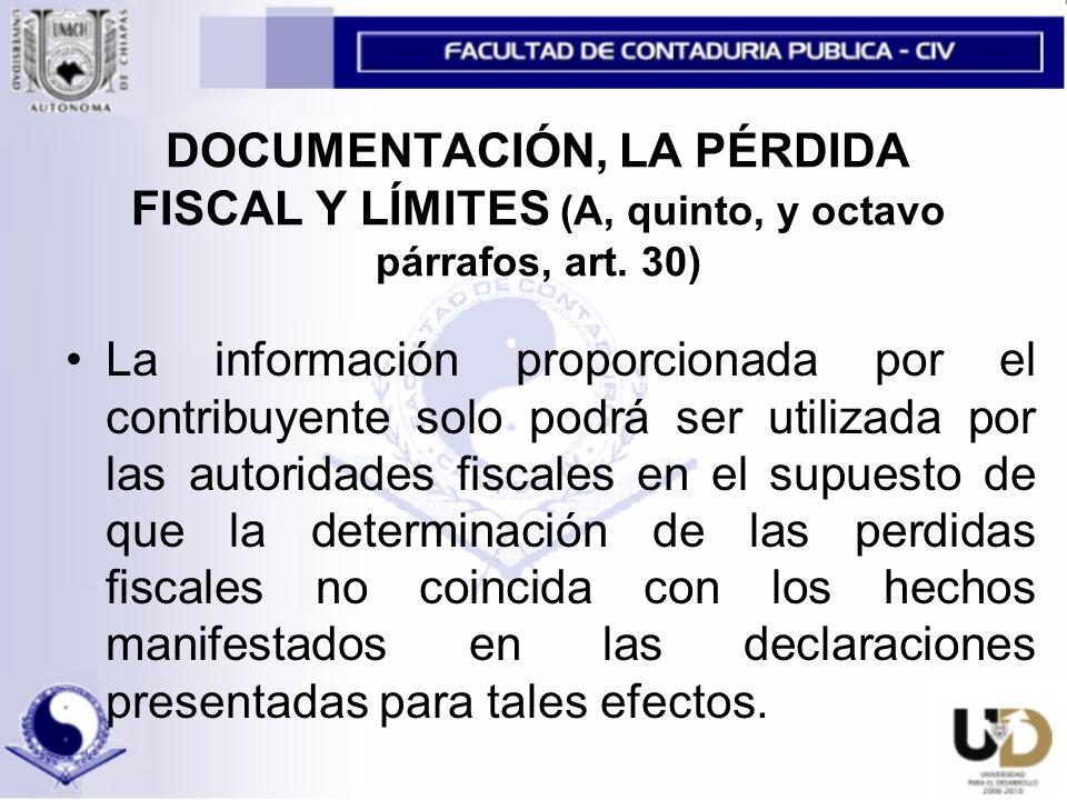 DOCUMENTACIÓN, LA PÉRDIDA FISCAL Y LÍMITES (A, quinto, y octavo párrafos, art.